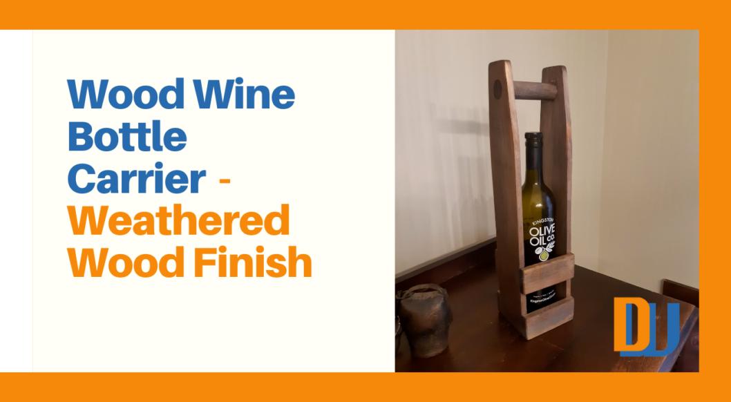 Wood Wine Bottle Carrier Weathered Wood Finish